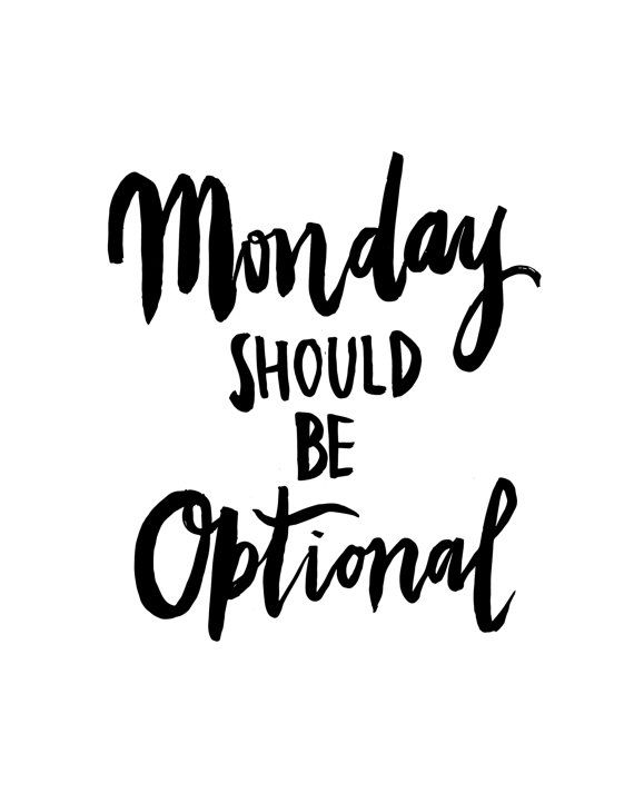 monday-should-be-optional-life-daily-quotes-sayings-pictures